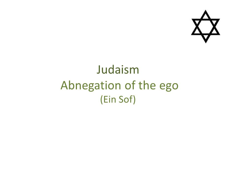 Judaism Abnegation of the ego (Ein Sof)