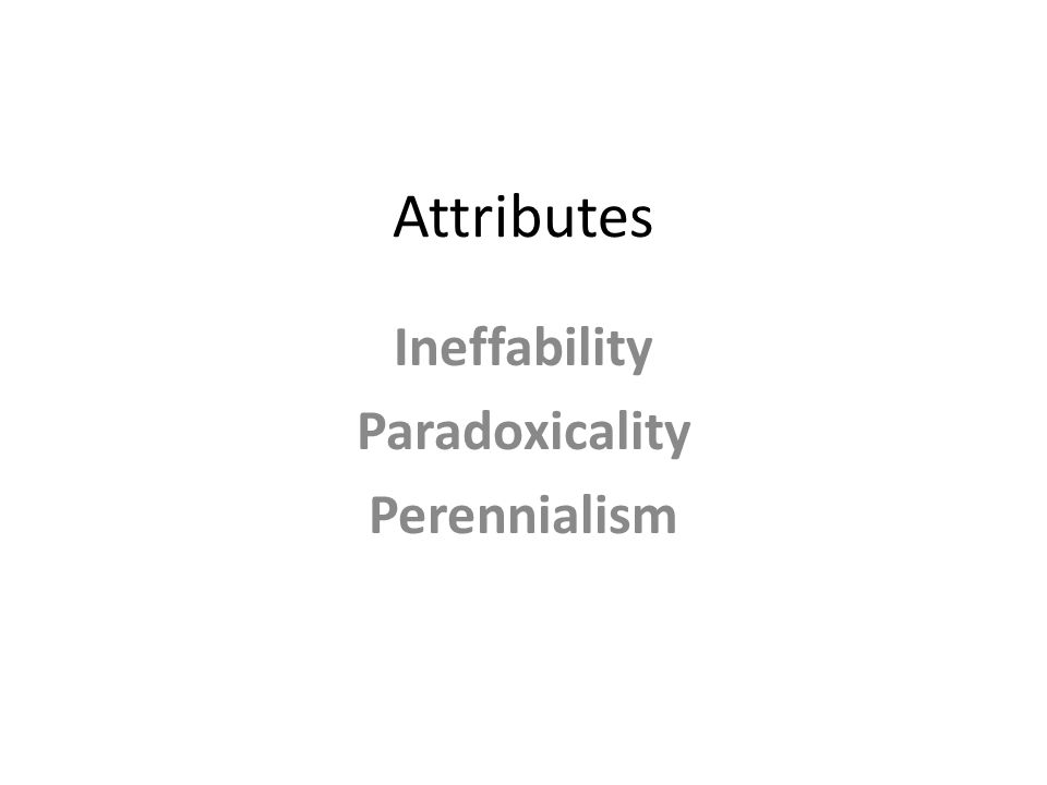 Attributes Ineffability Paradoxicality Perennialism