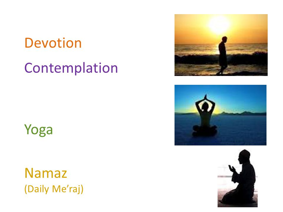 Devotion Contemplation Yoga Namaz (Daily Meraj)