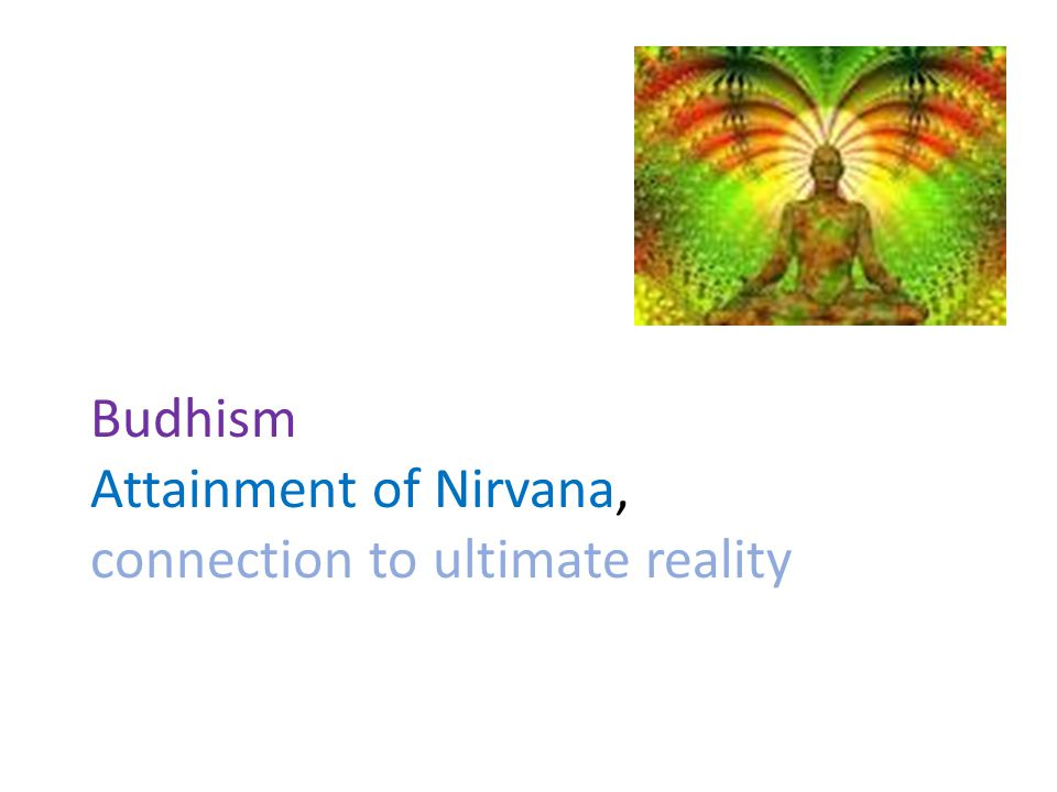 Budhism Attainment of Nirvana, connection to ultimate reality