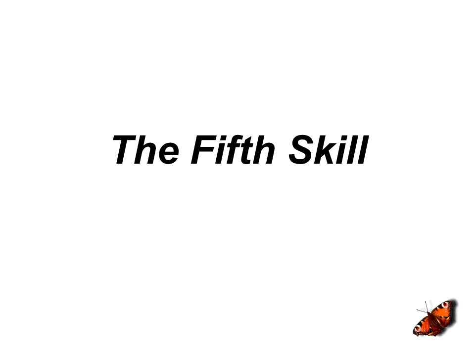 The Fifth Skill