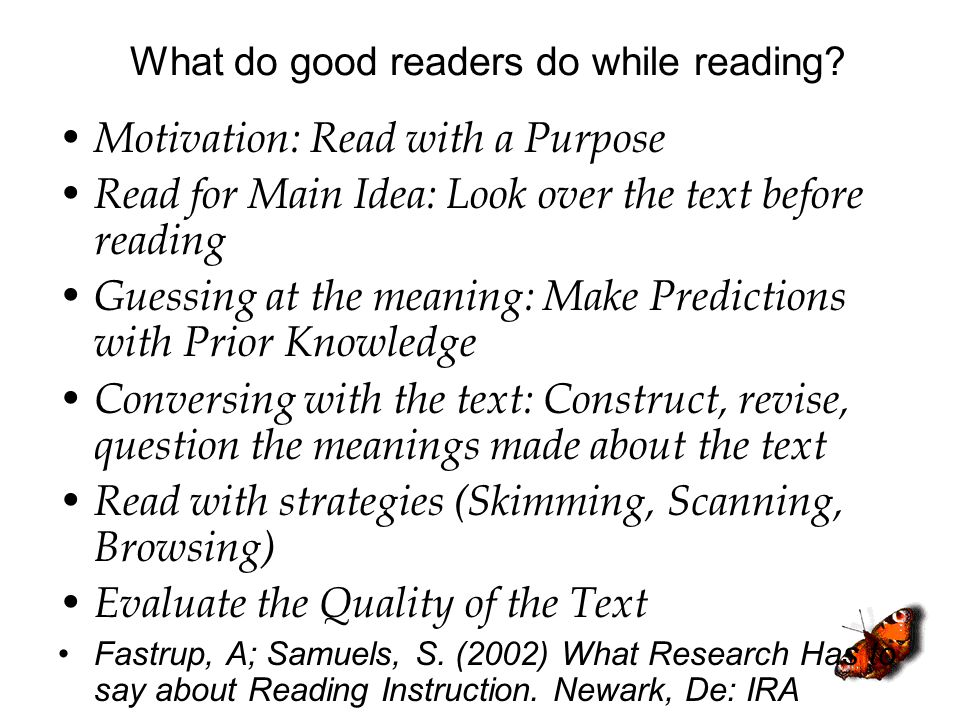 What do good readers do while reading? Motivation: Read with a Purpose Read for Main Idea: Look over the text before reading Guessing at the meaning: