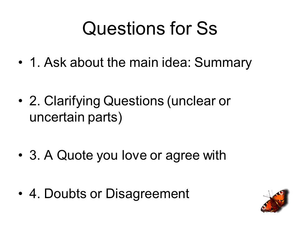 Questions for Ss 1. Ask about the main idea: Summary 2.