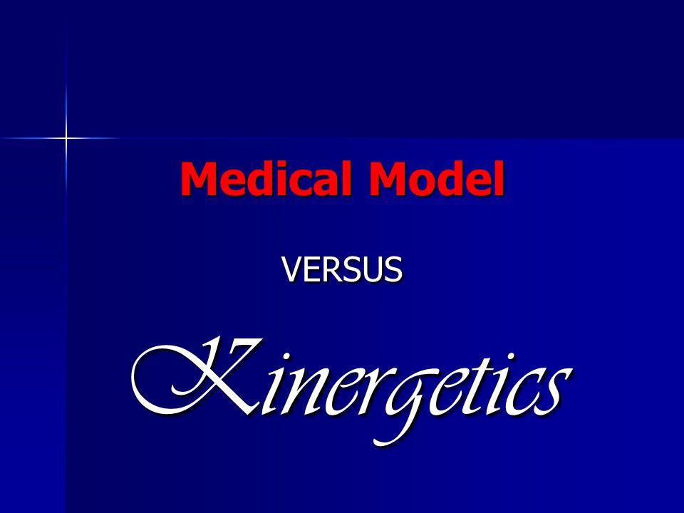 Medical Model VERSUSKinergetics