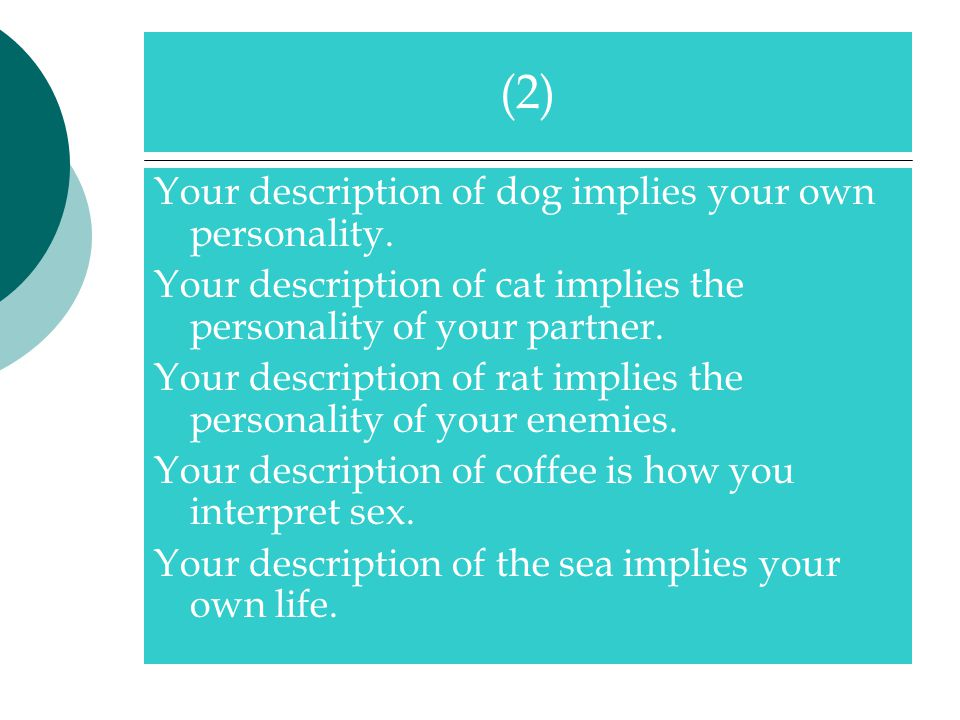 Your description of dog implies your own personality.