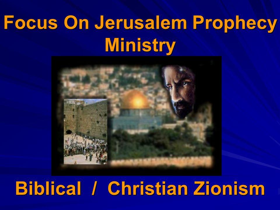 Biblical / Christian Zionism Focus On Jerusalem Prophecy Ministry