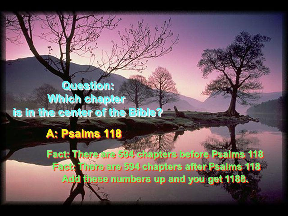 Q: What is the longest chapter in the Bible. Q: What is the longest chapter in the Bible.