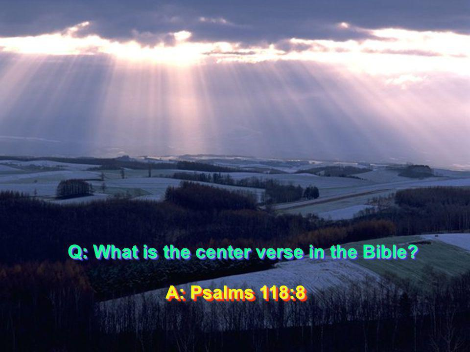 Question: Which chapter is in the center of the Bible.