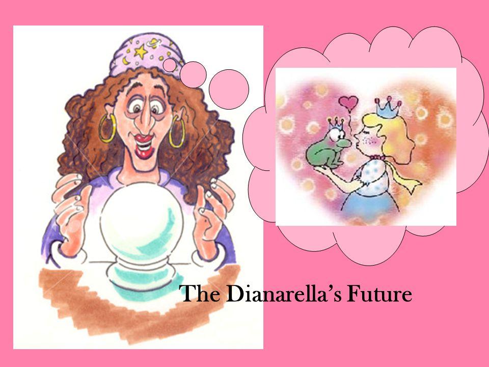 The Dianarellas Future