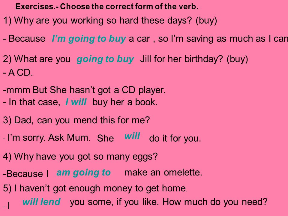 Exercises.- Choose the correct form of the verb.1) Why are you working so hard these days.
