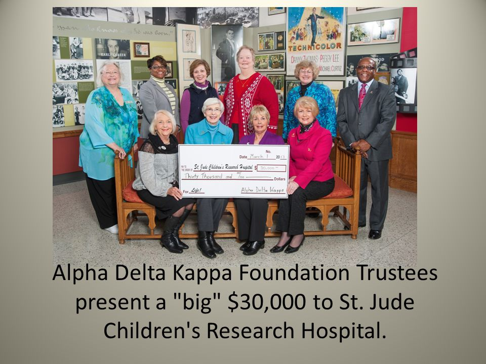 Check presentation pictures Alpha Delta Kappa Foundation Trustees present a big $30,000 to St.