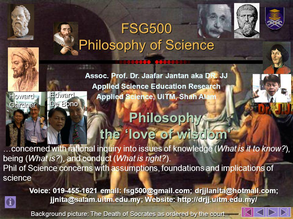 FSG500 Philosophy of Science Assoc. Prof. Dr. Jaafar Jantan aka DR.