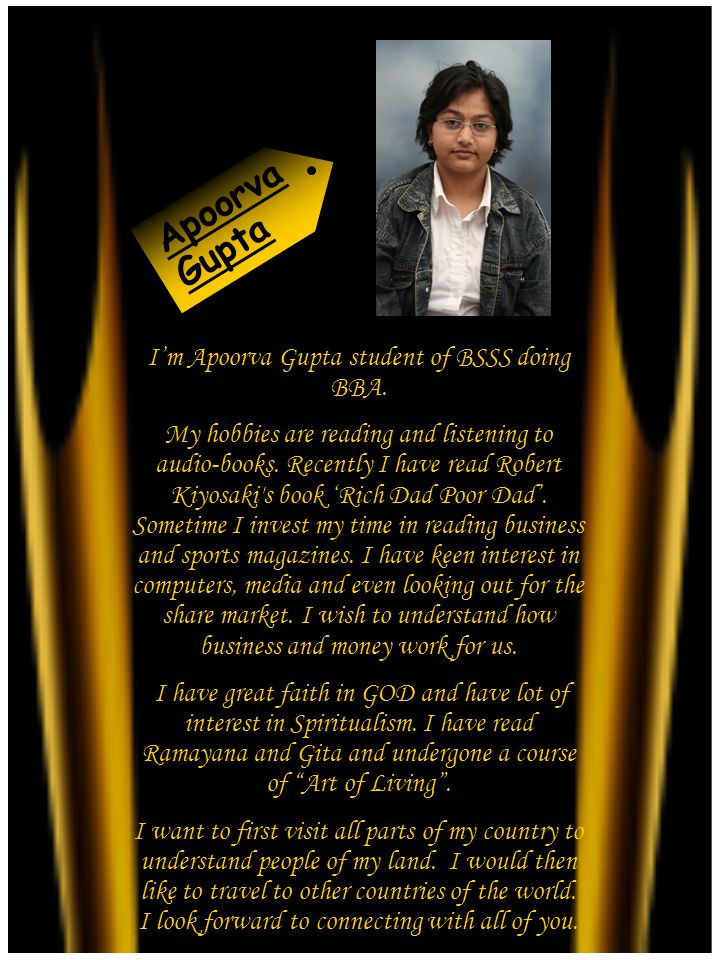 Im Apoorva Gupta student of BSSS doing BBA. My hobbies are reading and listening to audio-books.