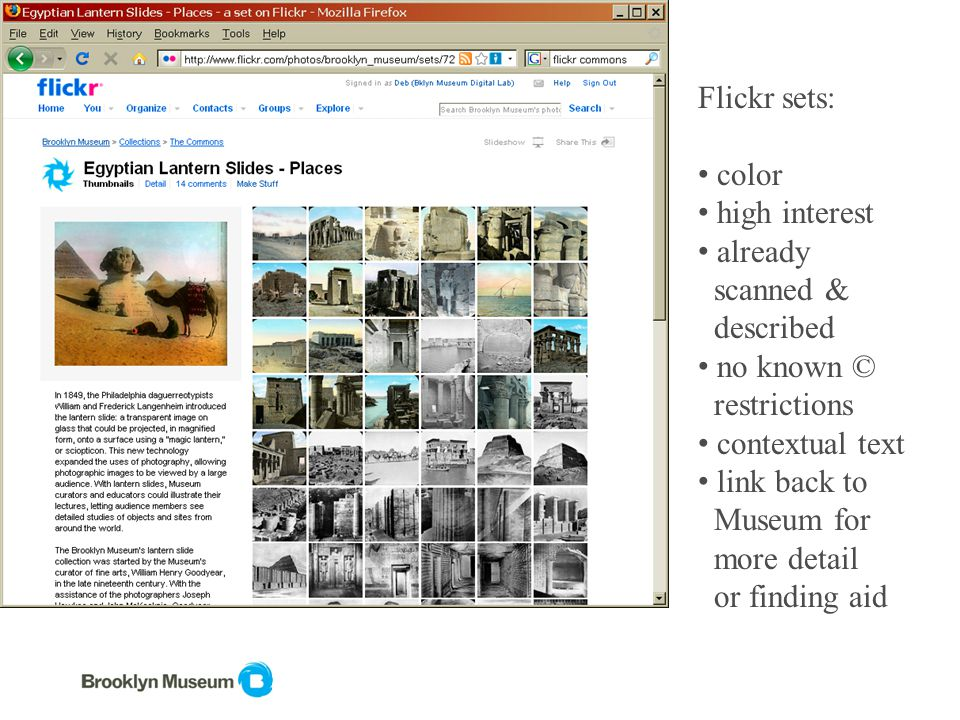 Flickr sets: color high interest already scanned & described no known © restrictions contextual text link back to Museum for more detail or finding aid