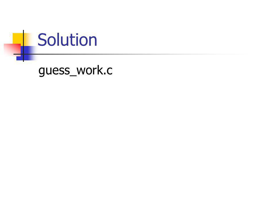 Solution guess_work.c
