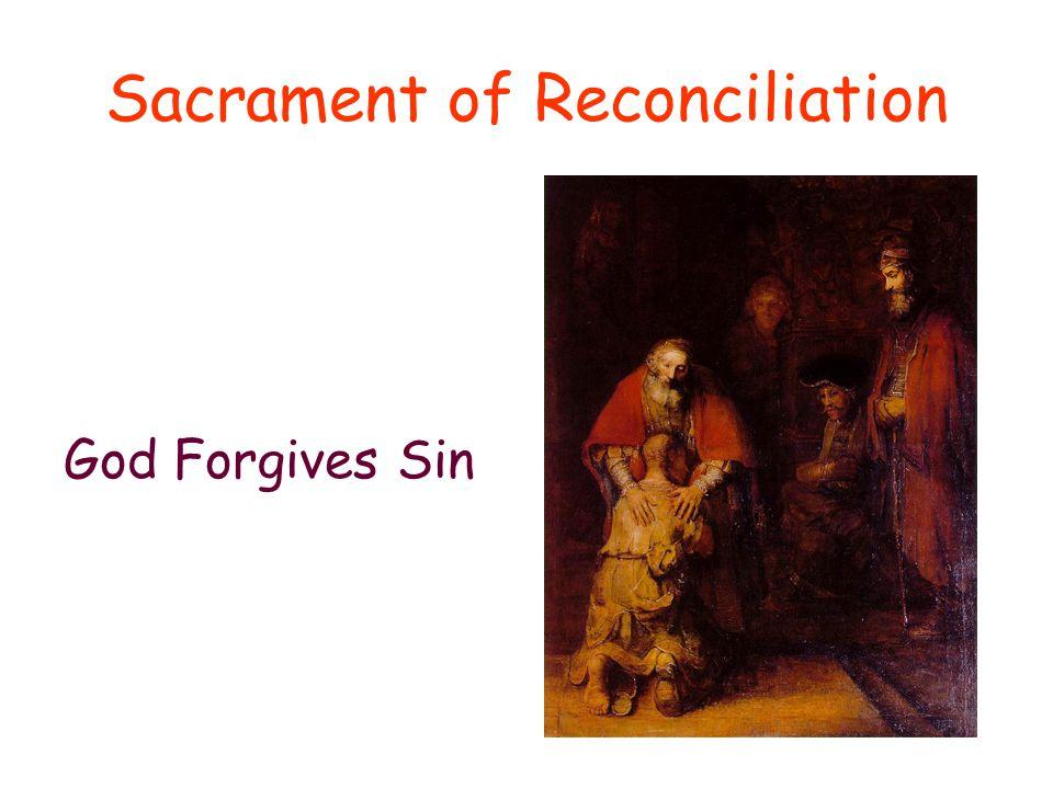 Sacrament of Reconciliation God Forgives Sin