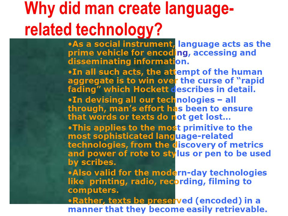 Why did man create language- related technology.