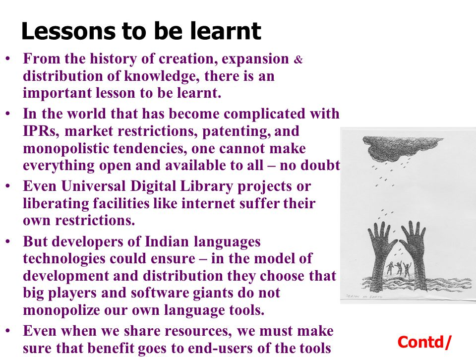 Lessons to be learnt From the history of creation, expansion & distribution of knowledge, there is an important lesson to be learnt.