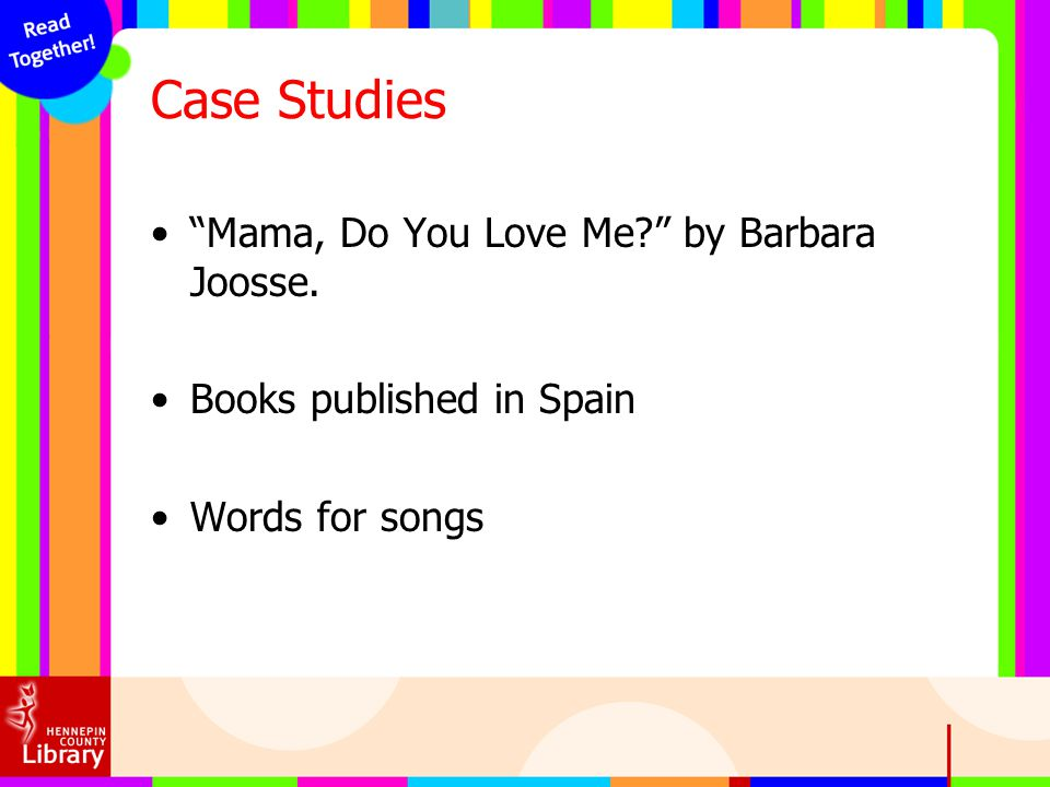 Case Studies Mama, Do You Love Me? by Barbara Joosse. Books published in Spain Words for songs