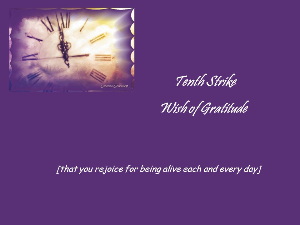 Ninth Strike Wish of Peace [that your heart be free of anxiety, hatred, and envy]