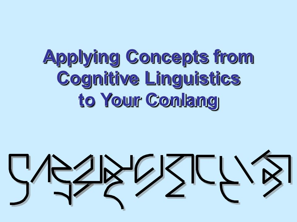 Applying Concepts from Cognitive Linguistics to Your Conlang