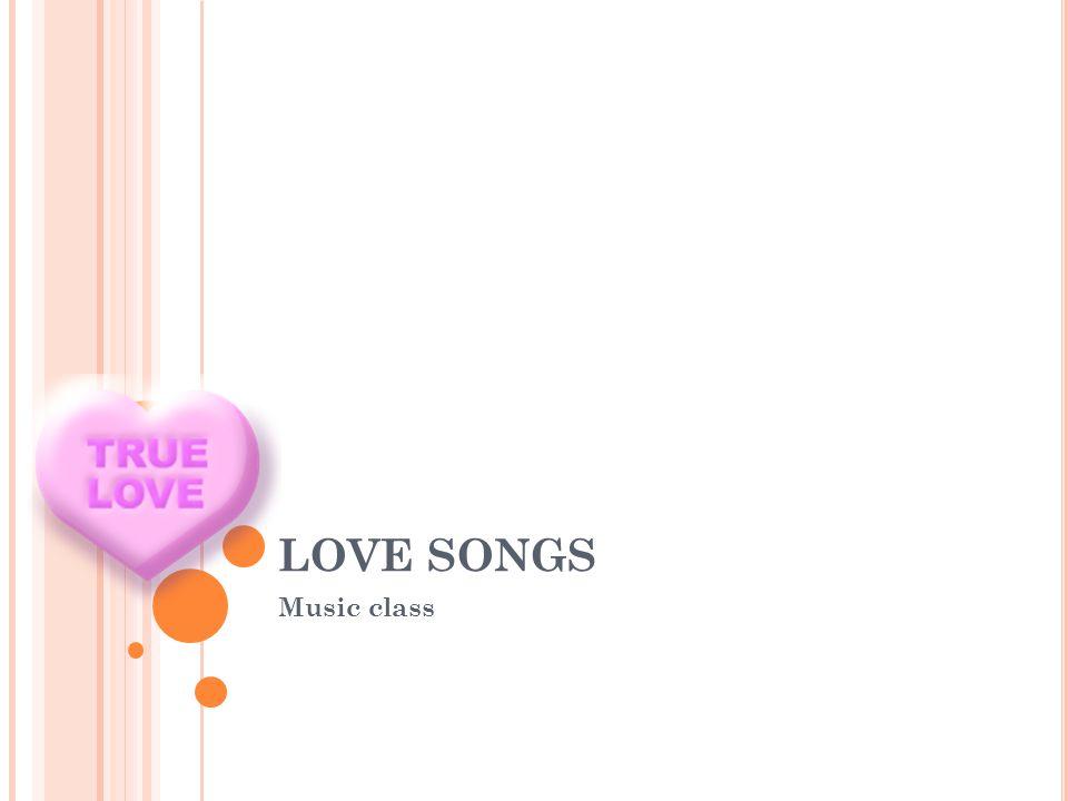 LOVE SONGS Music class