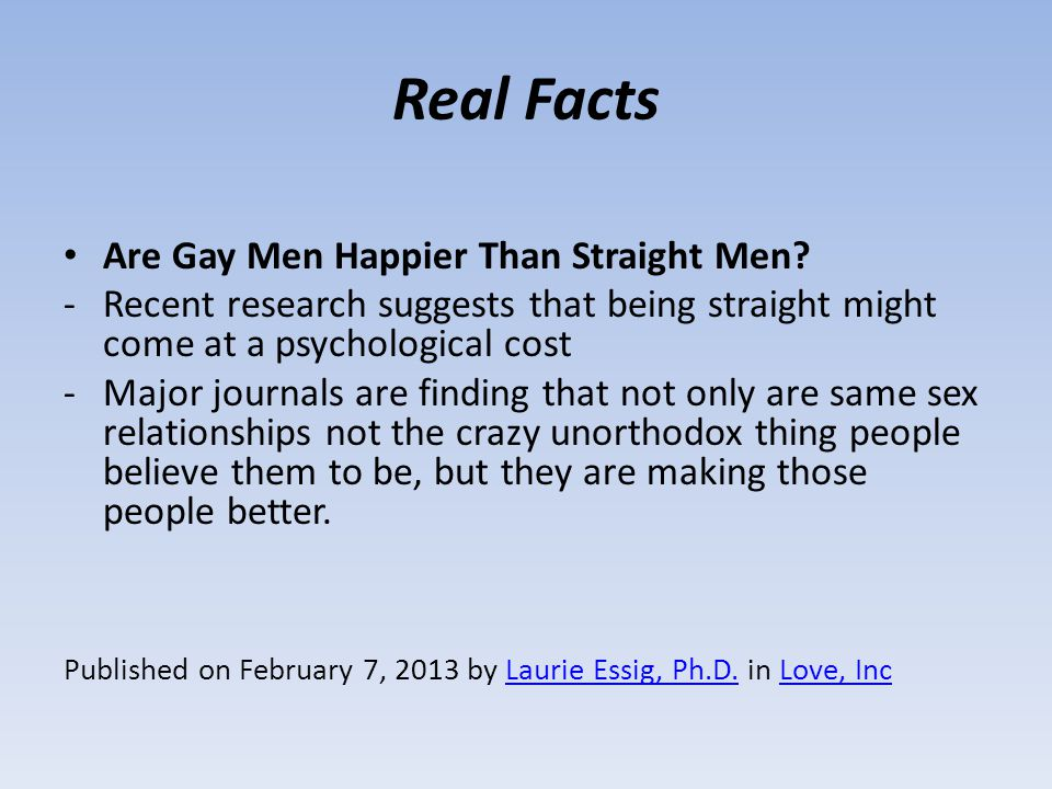 Real Facts Are Gay Men Happier Than Straight Men.