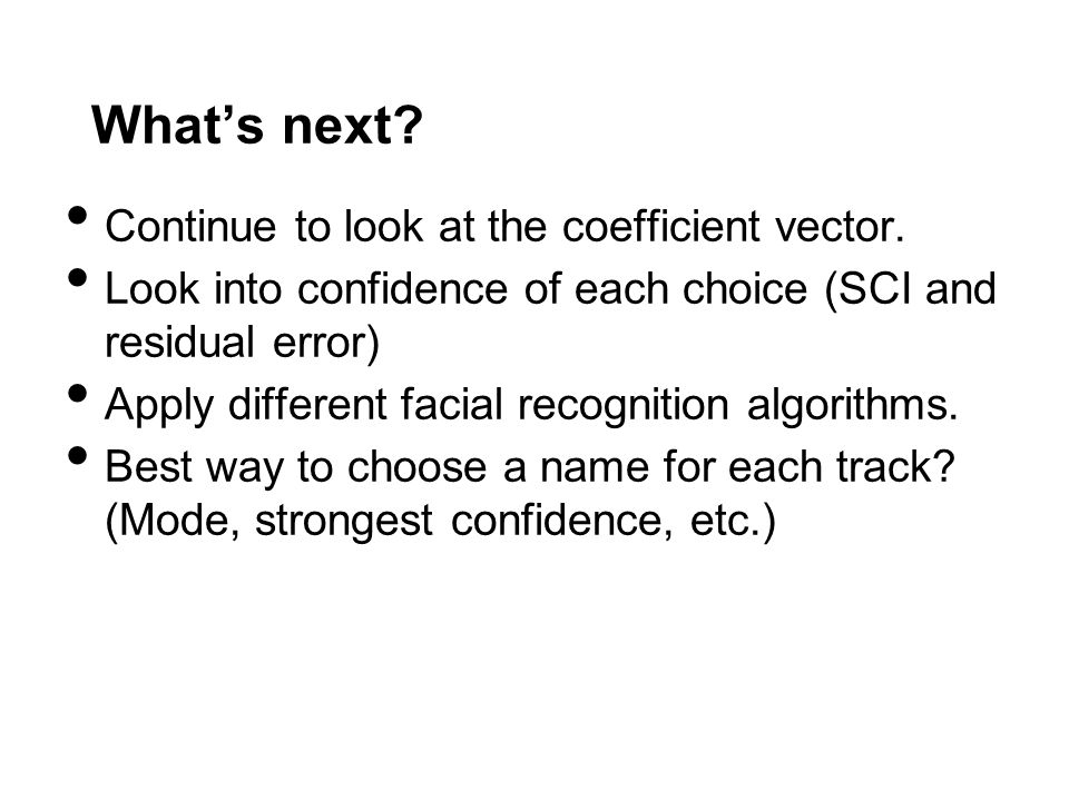 Whats next.Continue to look at the coefficient vector.