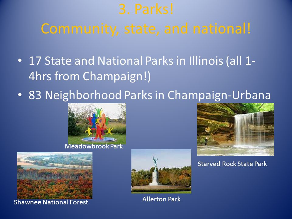 3. Parks. Community, state, and national.