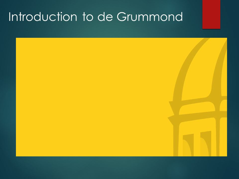 Introduction to de Grummond