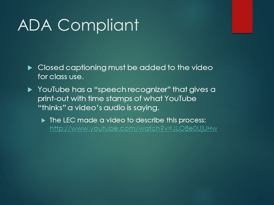 ADA Compliant Closed captioning must be added to the video for class use.