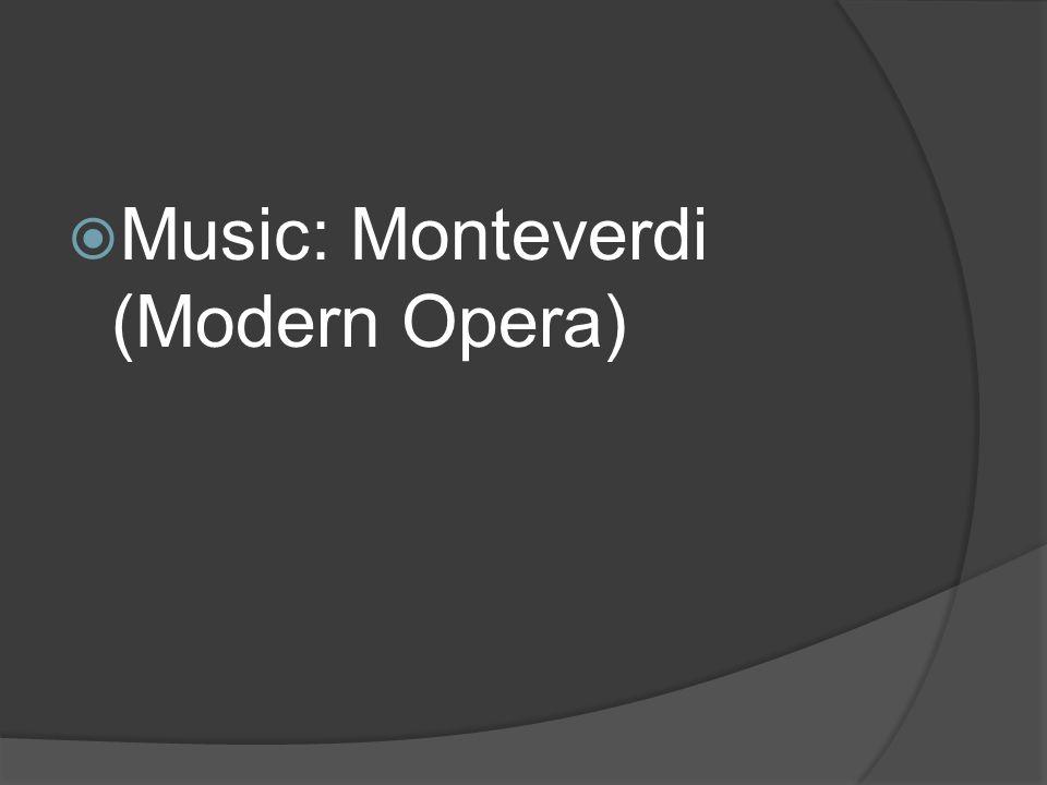 Music: Monteverdi (Modern Opera)