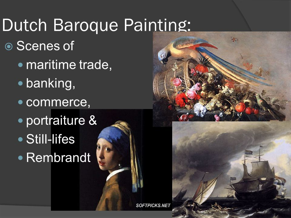 Dutch Baroque Painting: Scenes of maritime trade, banking, commerce, portraiture & Still-lifes Rembrandt