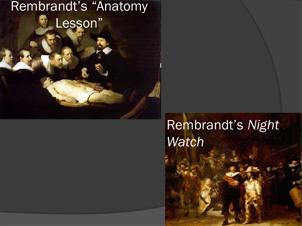Rembrandts Anatomy Lesson Rembrandts Night Watch