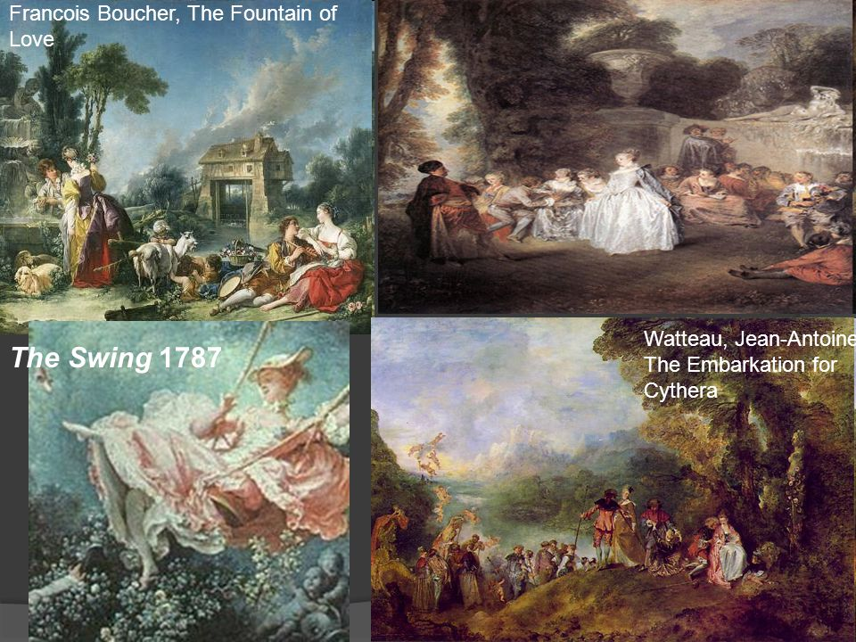 Francois Boucher, The Fountain of Love Watteau, Jean-Antoine The Embarkation for Cythera The Swing 1787