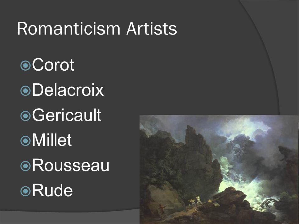 Romanticism Artists Corot Delacroix Gericault Millet Rousseau Rude