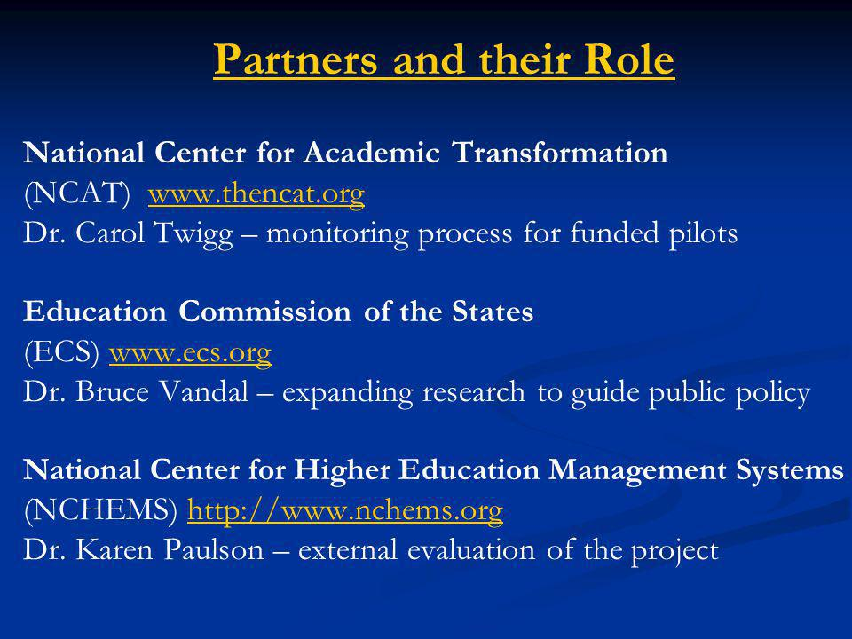 Partners and their Role National Center for Academic Transformation (NCAT) www.thencat.orgwww.thencat.org Dr.