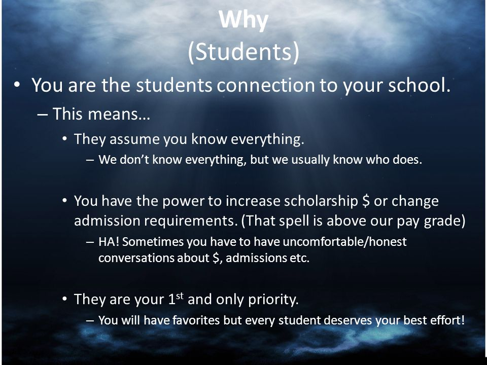 Why (Students) You are the students connection to your school.