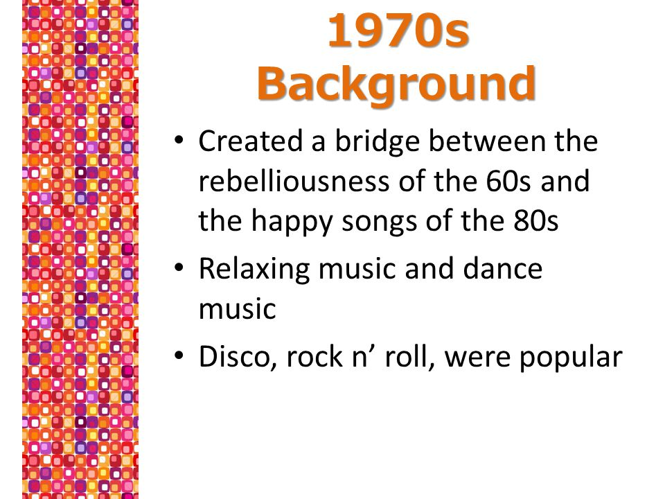 1970s Background War (problems with Vietnam and Watergate) Energy crisis and economic collapse Disco was a dance escape ( Escapism ) Promoted a revolution of a celebration of love, peace, sex, and drugs