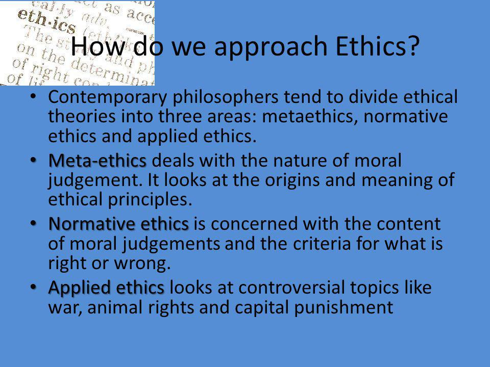 How do we approach Ethics.