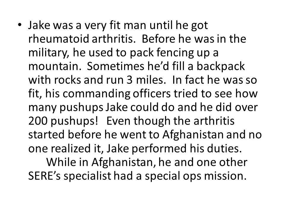 Jake was a very fit man until he got rheumatoid arthritis.