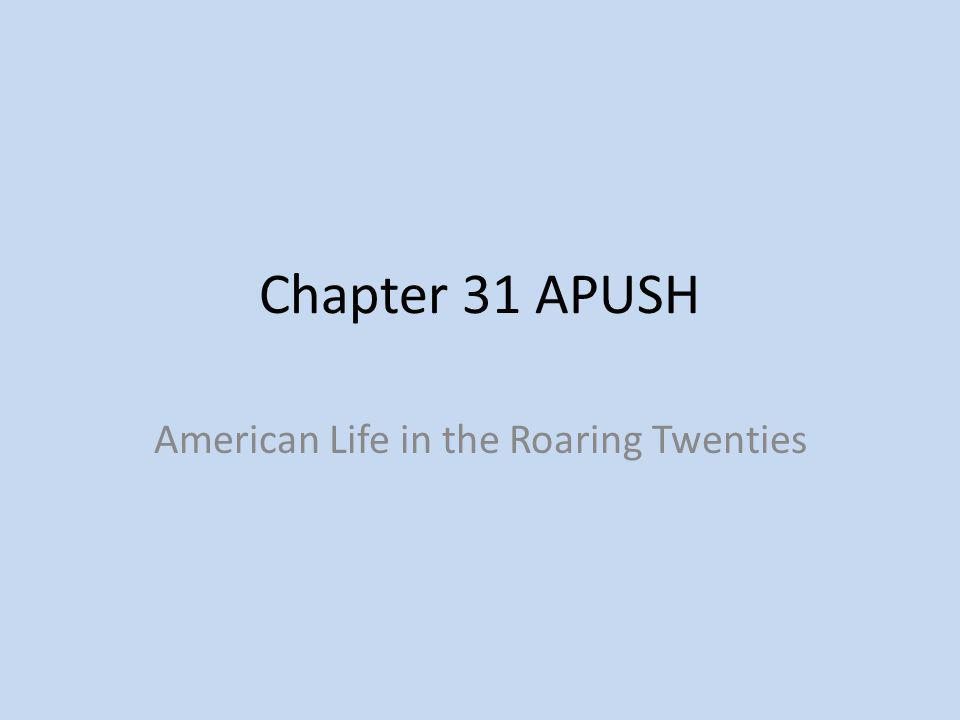 Chapter 31 APUSH American Life in the Roaring Twenties
