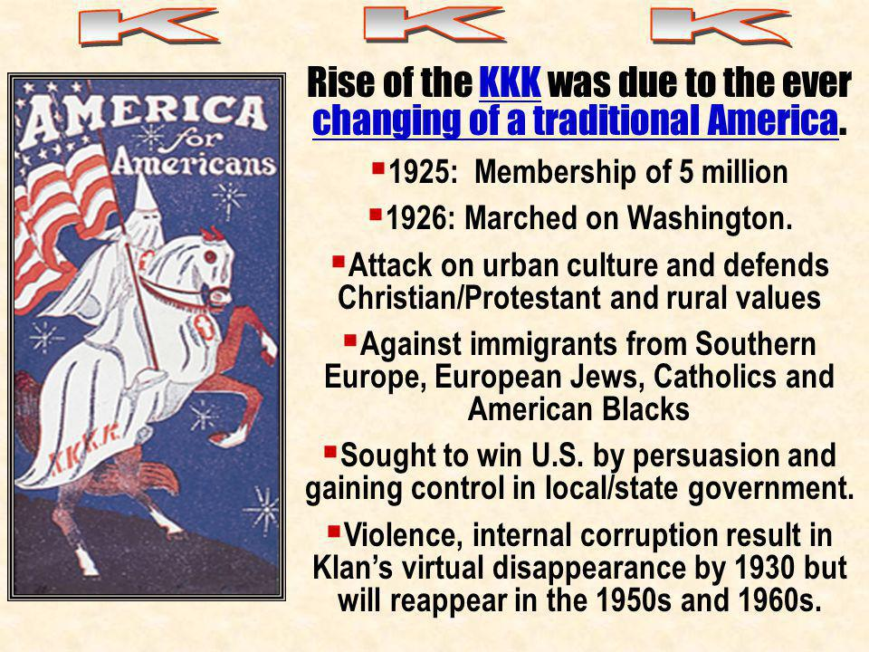 Rise of the KKK was due to the ever changing of a traditional America.