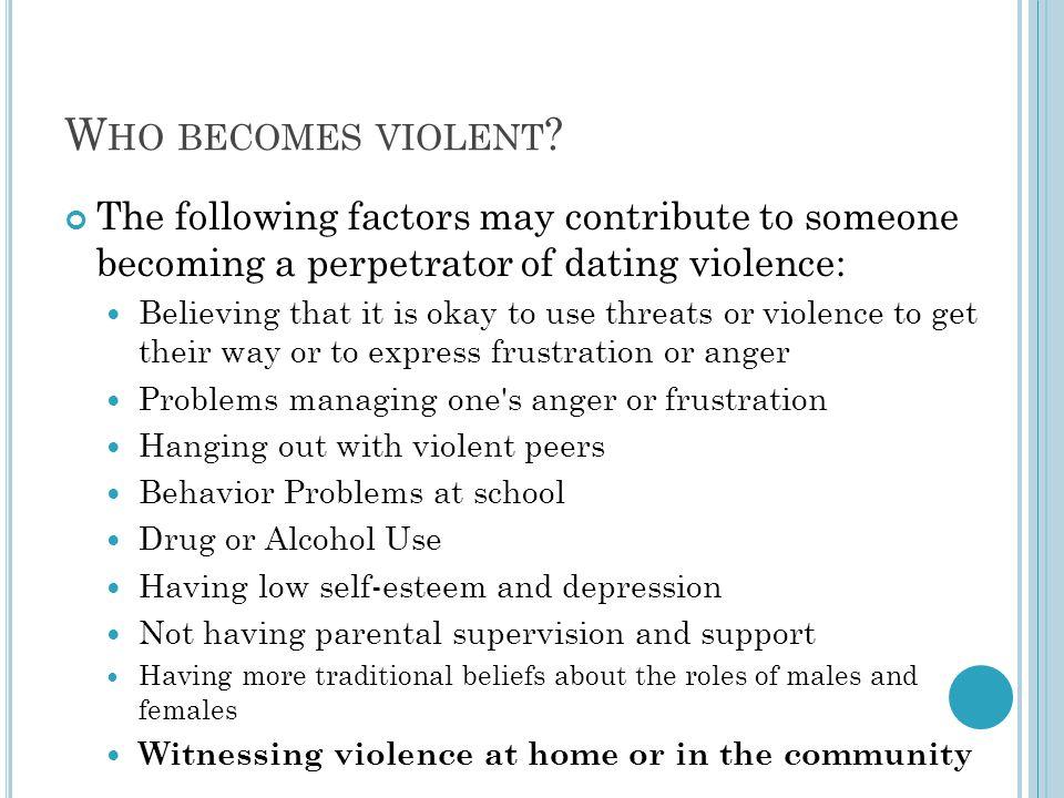 W HO BECOMES VIOLENT .