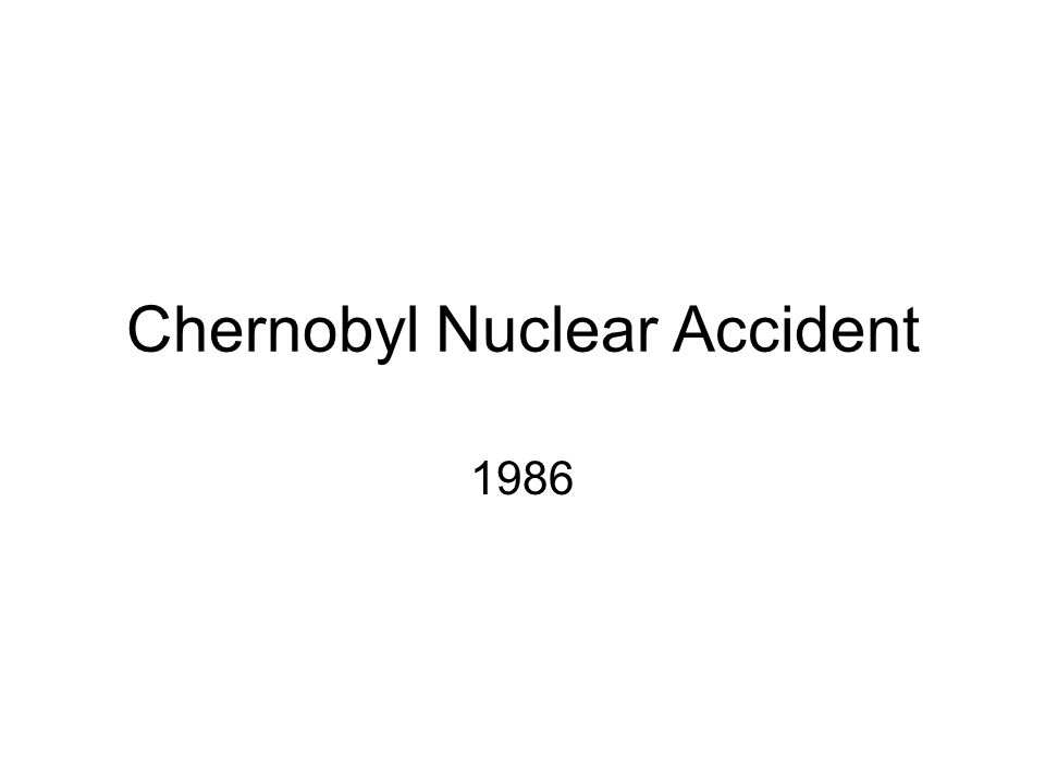 Chernobyl Nuclear Accident 1986
