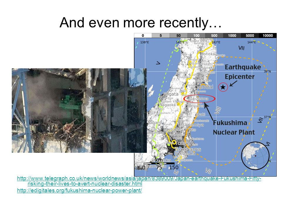 And even more recently… http://www.telegraph.co.uk/news/worldnews/asia/japan/8389009/Japan-earthquake-Fukushima-Fifty- risking-their-lives-to-avert-nu