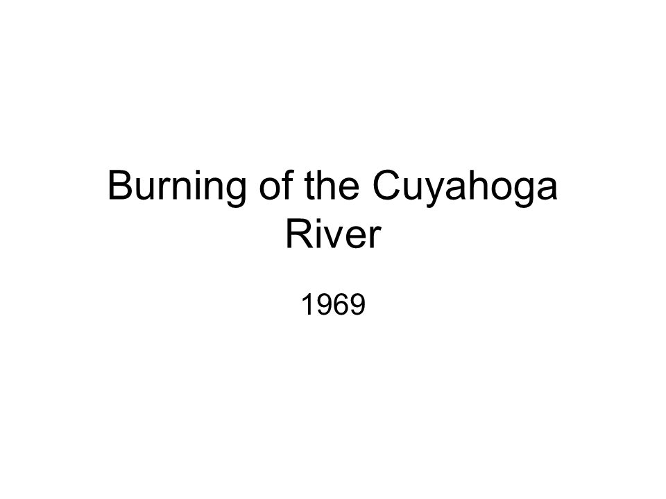 Burning of the Cuyahoga River 1969