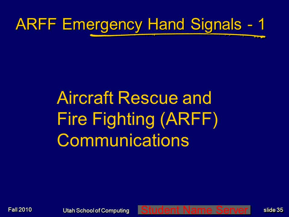 Student Name Server Utah School of Computing slide 34 Underwater Communications and Hand Signals - 3 Fall 2010