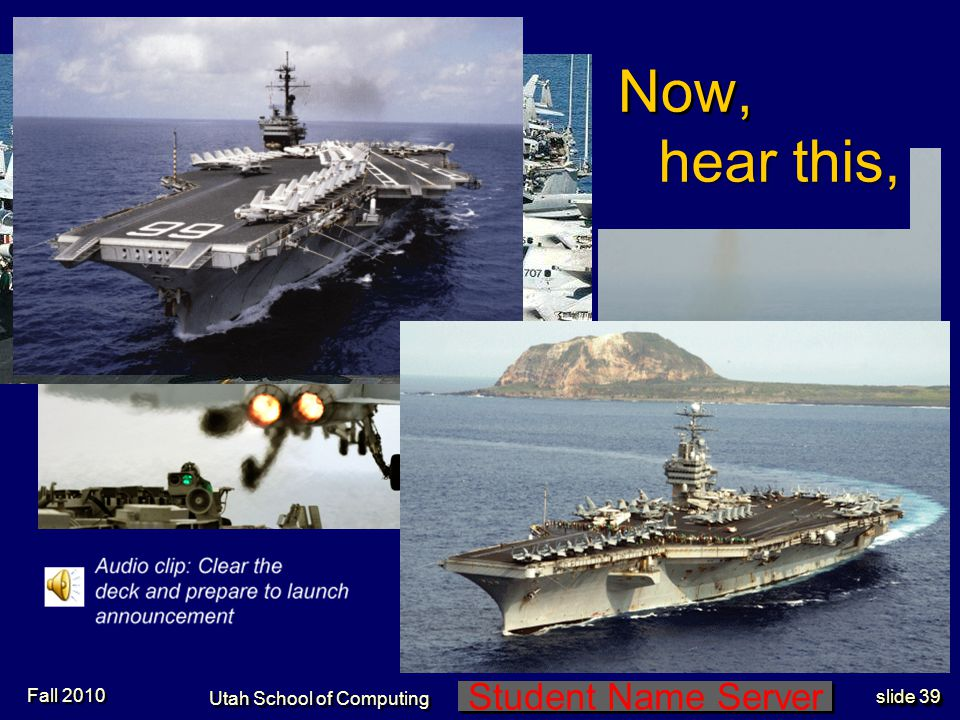 Student Name Server Utah School of Computing slide 38 Emergency Contained ARFF Emergency Hand Signals - 4 Fall 2010