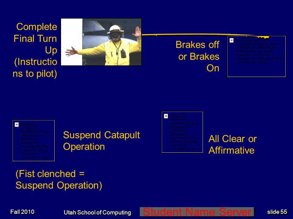 Student Name Server Utah School of Computing slide 54 BOOKMARKBOOKMARK Fall 2010